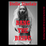 Bang the Bride!: A Rough and Reluctant Wedding Gangbang Erotica Story (Unabridged), by Stella Sinclair