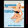 Banging the Bride in Front of Everyone: A Public Wedding Sex Gangbang Erotica Story (Unabridged), by Nancy Brockton