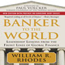 Banker to the World: Leadership Lessons from the Front Lines of Global Finance (Unabridged) Audiobook, by William Rhodes