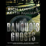 Banquos Ghosts: A Novel (Unabridged), by Rich Lowry
