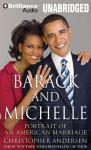 Barack and Michelle: Portrait of an American Marriage (Unabridged) Audiobook, by Christopher Andersen