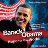 Barack Obama: Hope for the World (Unabridged) Audiobook, by Tim Alexander