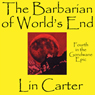 The Barbarian of Worlds End: Godwane Epic, Book 4 (Unabridged), by Lin Carter