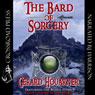The Bard of Sorcery (Unabridged), by Gerard Houarner