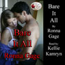 Bare It All (Unabridged) Audiobook, by Ronna Gage