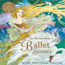 The Barefoot Book of Ballet Stories (Unabridged), by Jane Yolen