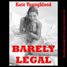 Barely Legal: Five Young Slut Erotica Stories (Unabridged) Audiobook, by Kate Youngblood