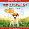 Barney the Boat Dog: Rescue Dog & Fairground Surprise (Unabridged) Audiobook, by Linda Newbery