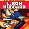 The Baron of Coyote River (Unabridged), by L. Ron Hubbard