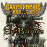 The Barrows: The Gryphonpike Chronicles Omnibus (Unabridged), by Annie Bellet