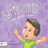 Bartolomeo, What Do You See? (Unabridged), by RoseMarie