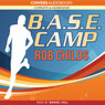 B.A.S.E. Camp (Unabridged) Audiobook, by Rob Childs