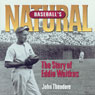 Baseballs Natural: The Story of Eddie Waitkus (Unabridged) Audiobook, by John Theodore