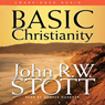 Basic Christianity (Unabridged), by John Stott