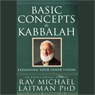 Basic Concepts in Kabbalah: Expanding Your Inner Vision (Unabridged) Audiobook, by Rabbi Michael Laitman