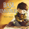 Basil and Emmanuel (Unabridged), by Maria Y. Ejanda
