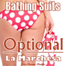 Bathing Suits Optional (Unabridged), by La Marchesa