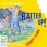 Batter Up!: Aussie Bites (Unabridged) Audiobook, by Sherryl Clark