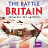 The Battle of Britain: From the BBC Archives Audiobook, by BBC