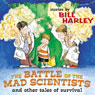 The Battle of the Mad Scientists Audiobook, by Bill Harley