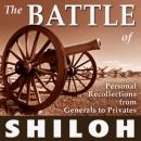 The Battle of Shiloh: Personal Recollections from Generals to Privates (Unabridged) Audiobook, by William T. Sherman