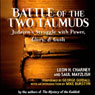 Battle of the Two Talmuds: Judaisms Struggle with Power, Glory, & Guilt (Unabridged) Audiobook, by Saul Mayzlish