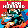 The Battling Pilot: Stories from the Golden Age (Unabridged) Audiobook, by L. Ron Hubbard