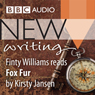 BBC Audio New Writing: Fox Fur (Unabridged), by Kirsty Jansen