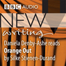 BBC Audio New Writing: Orange Out (Unabridged), by Silke Stienen-Durand