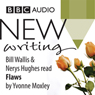 BBC Audio New Writing: Flaws (Unabridged), by Yvonne Moxley
