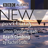 BBC Audio New Writing: Beach Combing (Unabridged) Audiobook, by Rachel Crofts