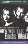 BBC Radio Shakespeare: Alls Well That Ends Well (Dramatized) Audiobook, by William Shakespeare