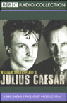 BBC Radio Shakespeare: Julius Caesar (Dramatized) Audiobook, by William Shakespeare