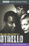 BBC Radio Shakespeare: Othello (Dramatized), by William Shakespeare
