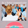 Be a Better Communicator Hypnosis: Communication Skills & Focus, Guided Meditation, Positive Affirmations, Solfeggio Tones, by Rachael Meddows