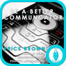 Be a Better Communicator: Self-Hypnosis & Medtitation, by Erick Brown