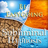 Be Easygoing with Subliminal Affirmations: Live Worry Free & Relax Your Mind, Solfeggio Tones, Binaural Beats, Self Help Meditation Hypnosis, by Subliminal Hypnosis