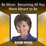 Be More: Becoming All You Were Meant to Be Audiobook, by Naomi Rhode