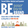Be Your Own Brand: Achieve More of What You Want by Being More of Who You Are (Unabridged) Audiobook, by David McNally
