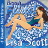 Beach Flirts! 5 Romantic Short Stories, Volume 2 (Unabridged) Audiobook, by Lisa Scott