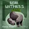 Bear Witness (Unabridged), by Mandy Haggith