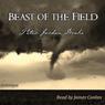 Beast of the Field (Unabridged) Audiobook, by Peter Jordan Drake
