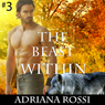 The Beast Within: Werewolf Erotica Trilogy (Unabridged) Audiobook, by Adriana Rossi