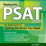 Beating the PSAT, 2009 Edition: An Audio Guide to Getting the Score You Need (Unabridged) Audiobook, by Awdeeo