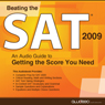 Beating the SAT 2009: An Audio Guide to Getting the Score You Need Audiobook, by Awdeeo