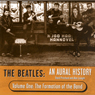 The Beatles: An Aural History, Volume 1: The Formation of the Band, by Alan Lysaght