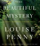 The Beautiful Mystery: A Chief Inspector Gamache Novel (Unabridged), by Louise Penny