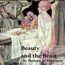 Beauty and the Beast (Unabridged) Audiobook, by Gabrielle-Suzanne de Villeneuve