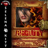 Beauty (Unabridged) Audiobook, by Selena Kitt