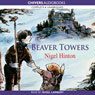 Beaver Towers (Unabridged) Audiobook, by Nigel Hinton